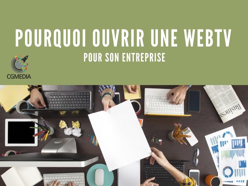 Pourquoi ouvrir une Web TV pour une entreprise?