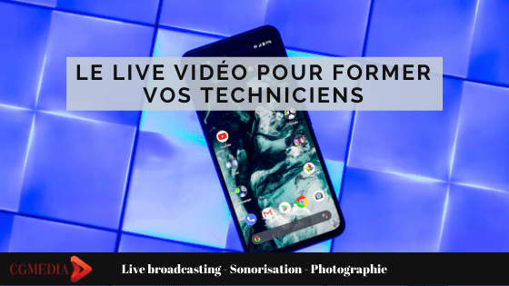 Booster vos formations avec le Live Vidéo - CGMEDIA