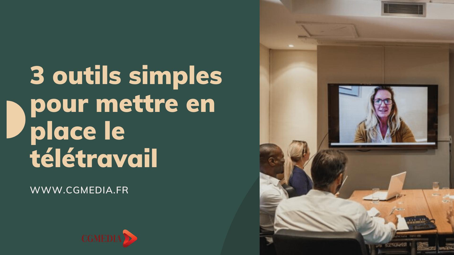 3 outils simples pour mettre en place le télétravail - CGMEDIA