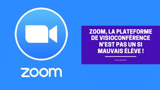 Zoom, la plateforme de visioconférence n'est pas un si mauvais élève ! -CGMEDIA
