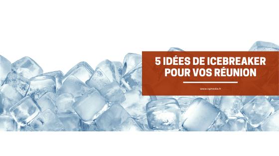 5 idées de Icebreaker pour votre réunion - CGMEDIA