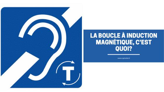 La boucle à induction magnétique - CGMEDIA