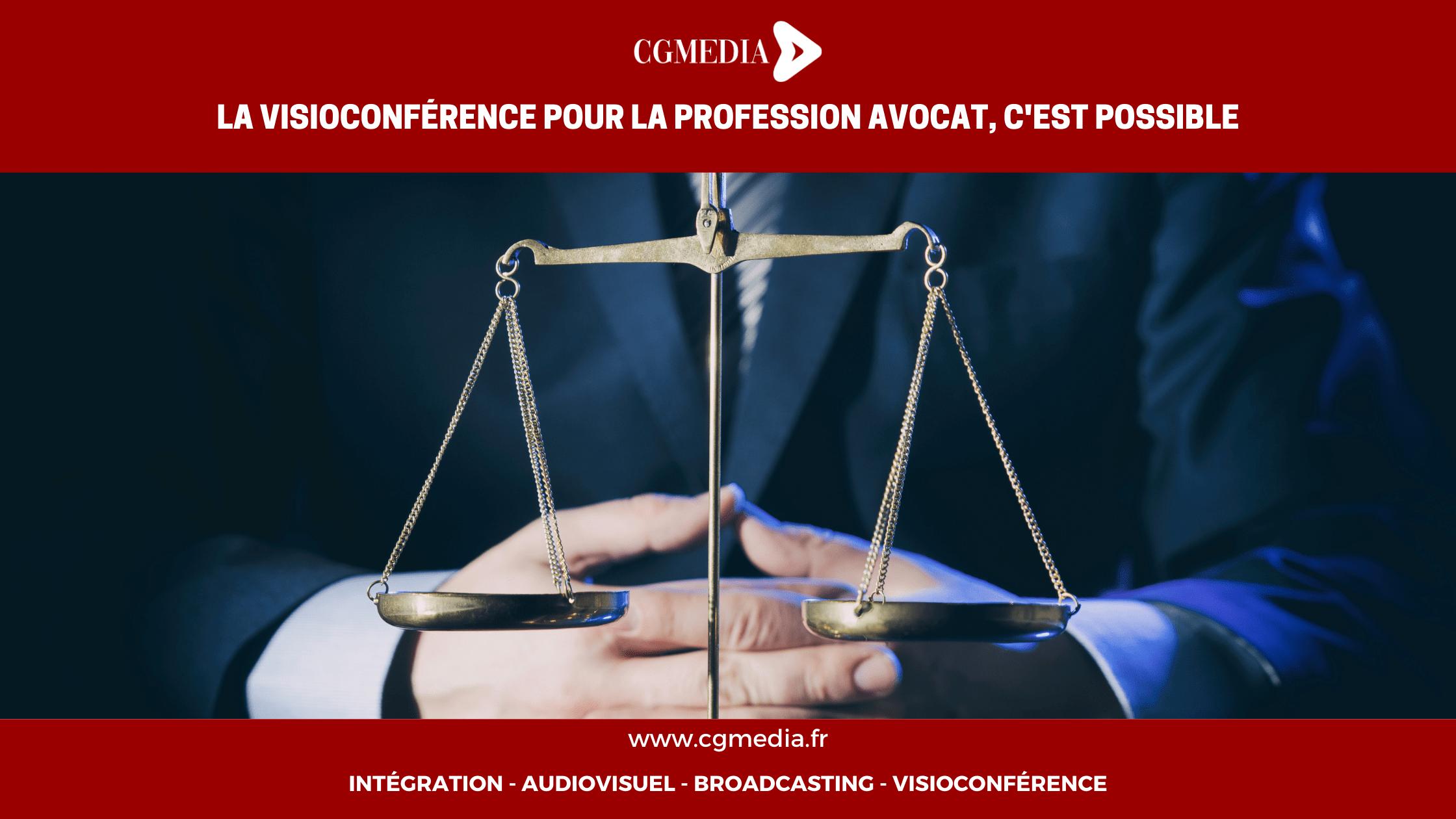 La visioconférence pour la profession d'avocat, c'est possible - CGMEDIA