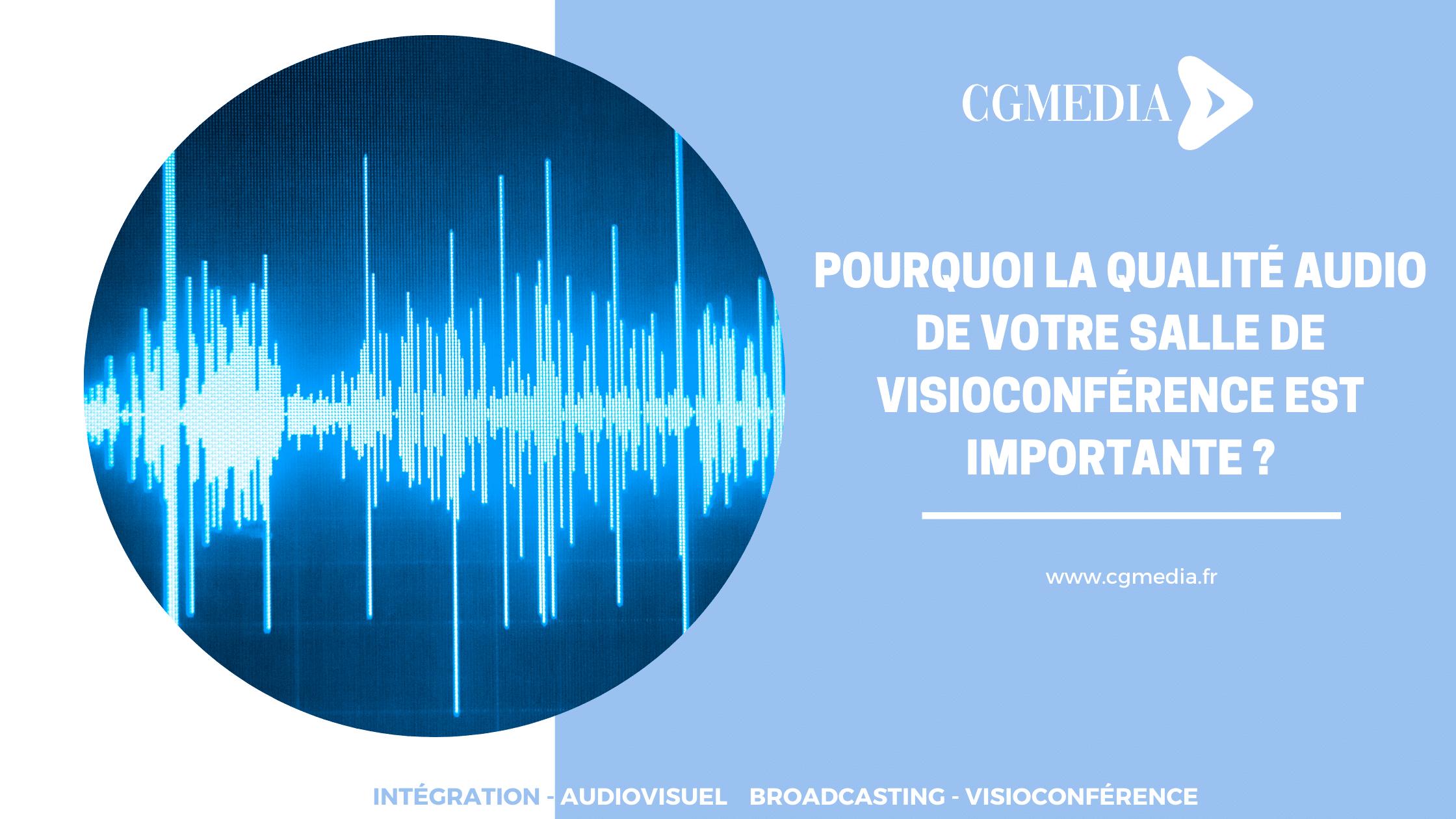 Pourquoi la qualité audio de votre salle de visioconférence est importante ?