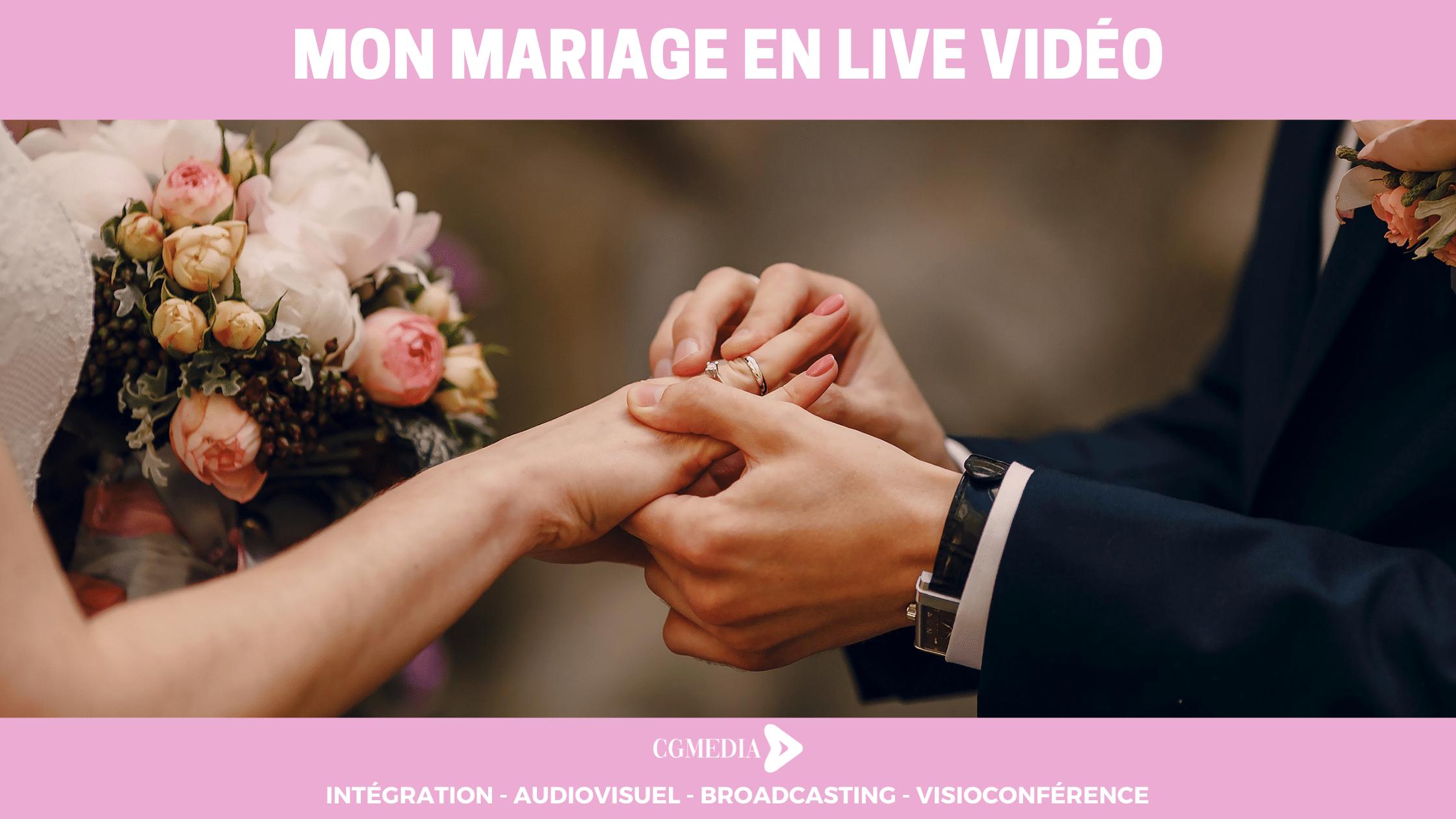 Mon Mariage en live vidéo