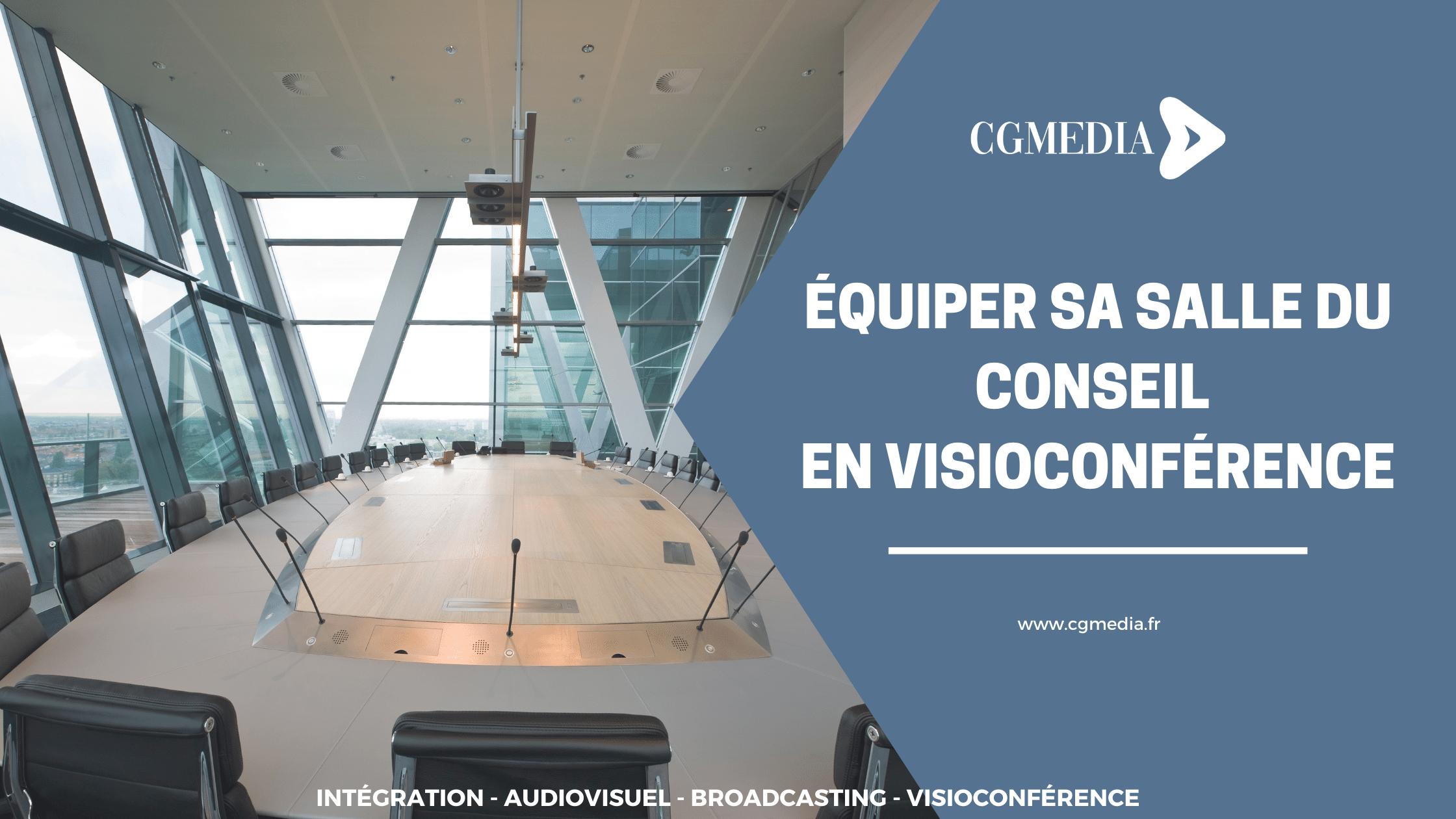 Equiper sa salle du conseil en visioconférence - CGMEDIA